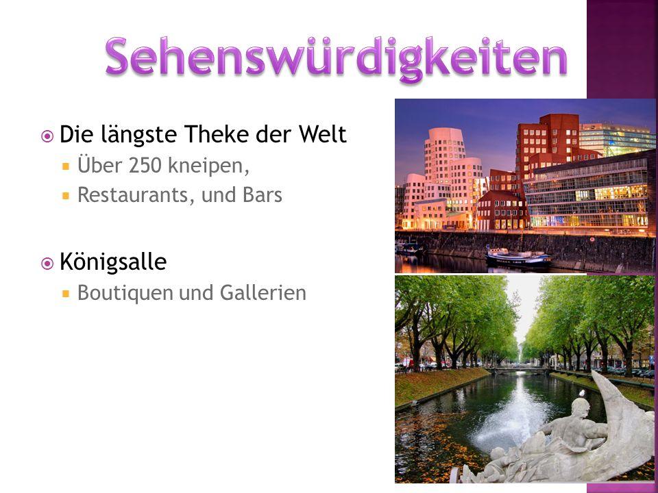  Die längste Theke der Welt  Über 250 kneipen,  Restaurants, und Bars  Königsalle  Boutiquen und Gallerien
