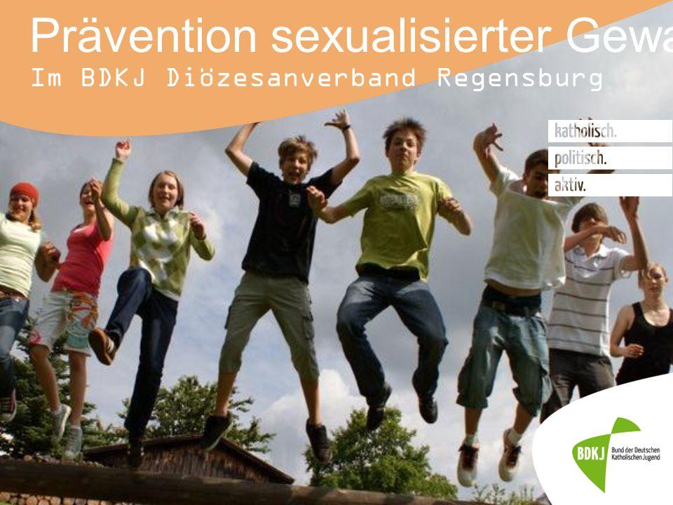 Prävention sexualisierter Gewalt Im BDKJ Diözesanverband Regensburg