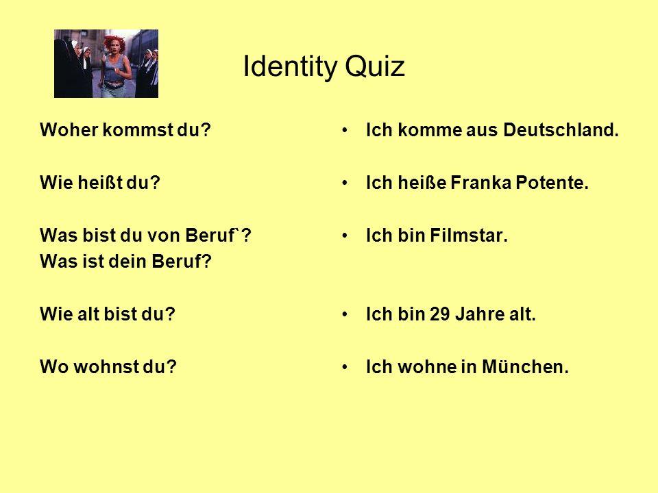 Woher kommst du? Wie heißt du? Was bist du von Beruf`? Was ist dein Beruf? Wie alt bist du? Wo wohnst du? Ich komme aus Deutschland. Ich heiße Franka