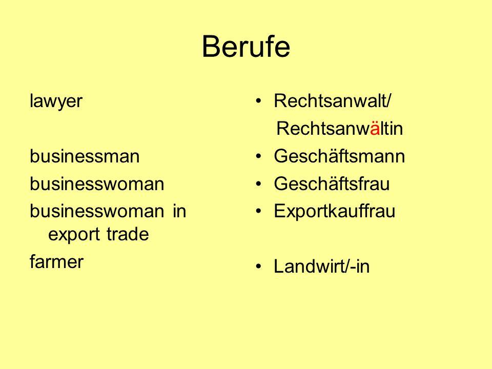 Berufe lawyer businessman businesswoman businesswoman in export trade farmer Rechtsanwalt/ Rechtsanwältin Geschäftsmann Geschäftsfrau Exportkauffrau L