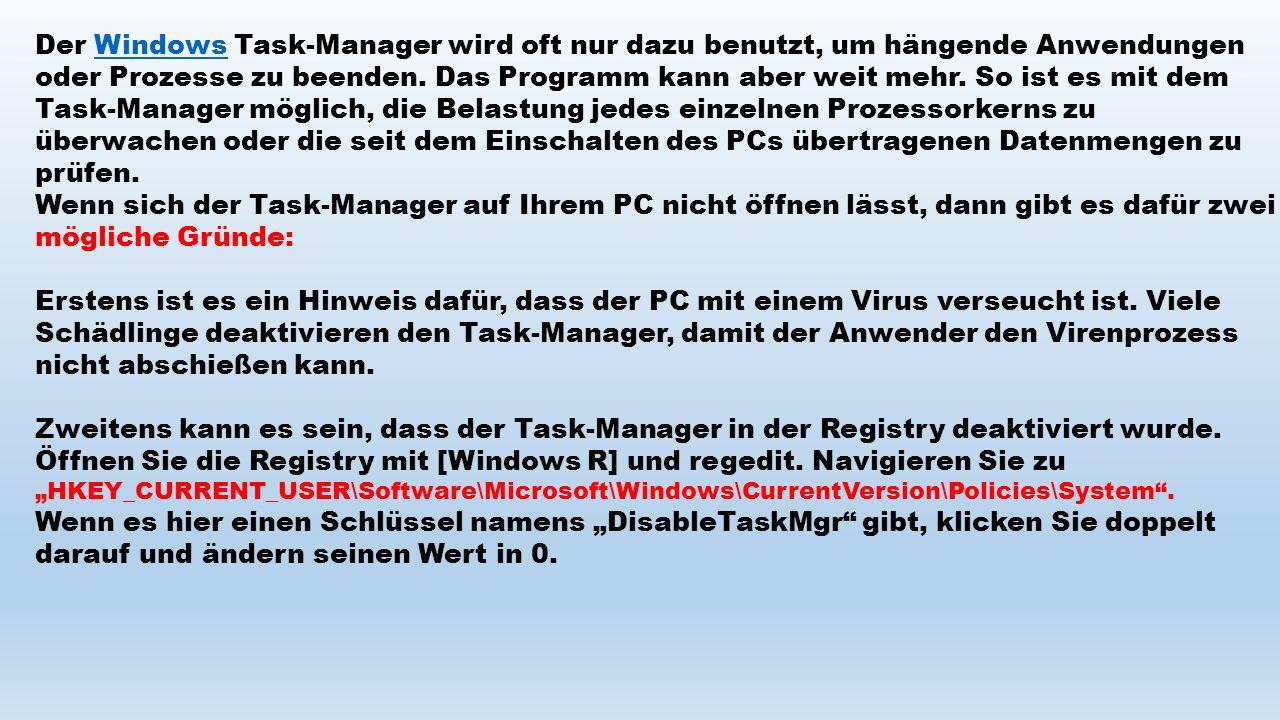 Der Windows Task-Manager wird oft nur dazu benutzt, um hängende Anwendungen oder Prozesse zu beenden.