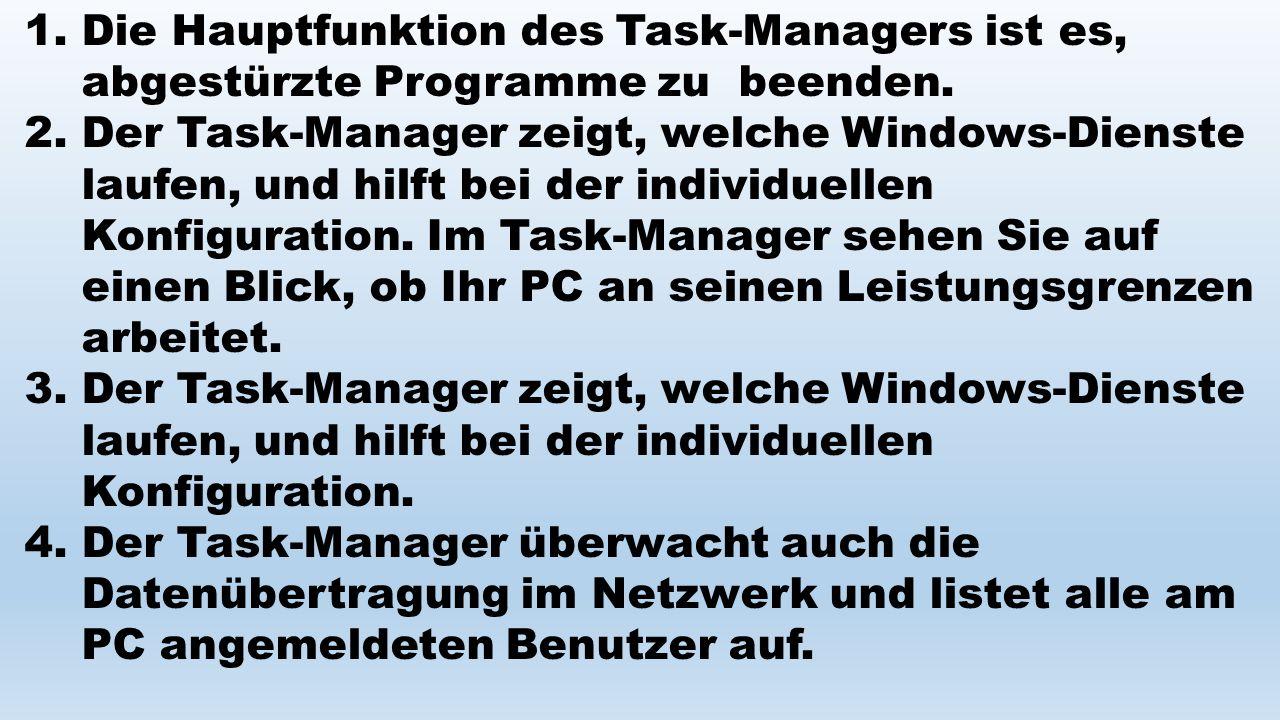 1. Die Hauptfunktion des Task-Managers ist es, abgestürzte Programme zu beenden.