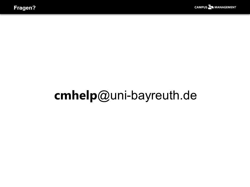 Fragen? cmhelp @uni-bayreuth.de