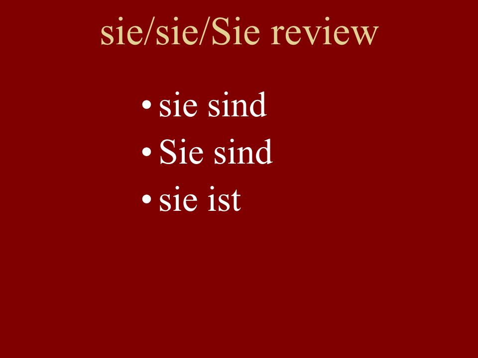 Verb Review infinitive (translation) 1 ichwir 2i du 2f SieSie 3 er/sie/essie