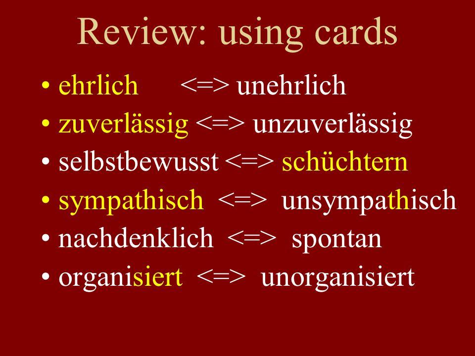 Review: using cards ehrlich unehrlich zuverlässig unzuverlässig selbstbewusst schüchtern sympathisch unsympathisch nachdenklich spontan organisiert un