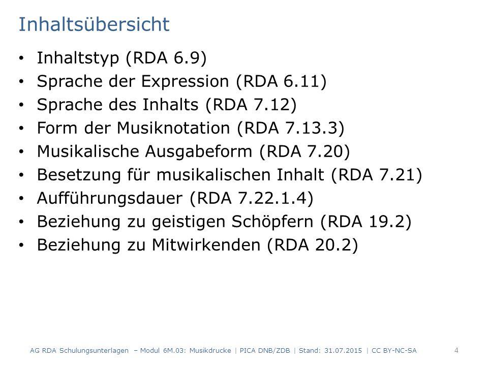 Musikalische Ausgabeform (RDA 7.20) Mehrfachnennungen sind möglich Es wird der spezifischste Begriff verwendet Weitere Begriffe dürfen nicht gebildet werden AG RDA Schulungsunterlagen – Modul 6M.03: Musikdrucke | PICA DNB/ZDB | Stand: 31.07.2015 | CC BY-NC-SA 55 PICARDAElementErfassung 11327.20 Musikalische Ausgabeform !041734475.