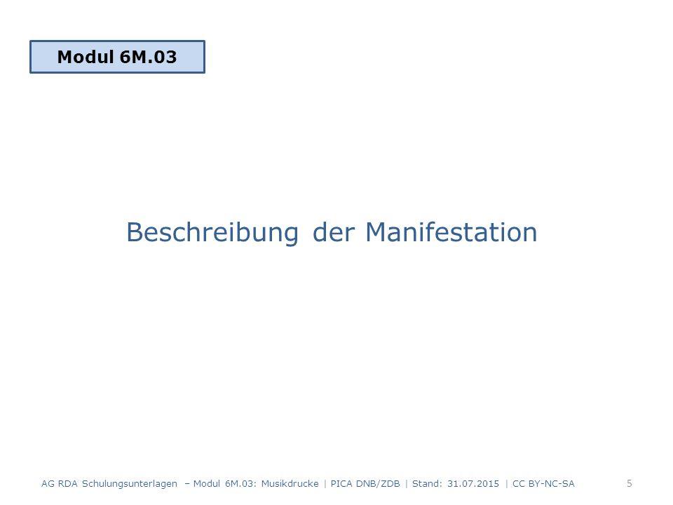 Beschreibung der Manifestation Modul 6M.03 5 AG RDA Schulungsunterlagen – Modul 6M.03: Musikdrucke | PICA DNB/ZDB | Stand: 31.07.2015 | CC BY-NC-SA