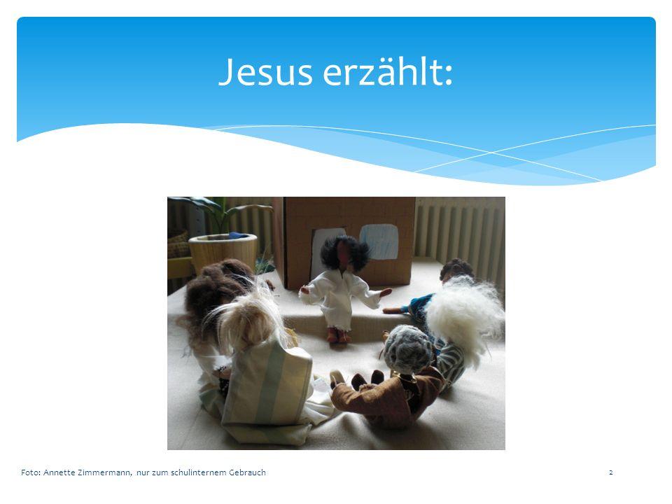 Jesus erzählt: Foto: Annette Zimmermann, nur zum schulinternem Gebrauch 2
