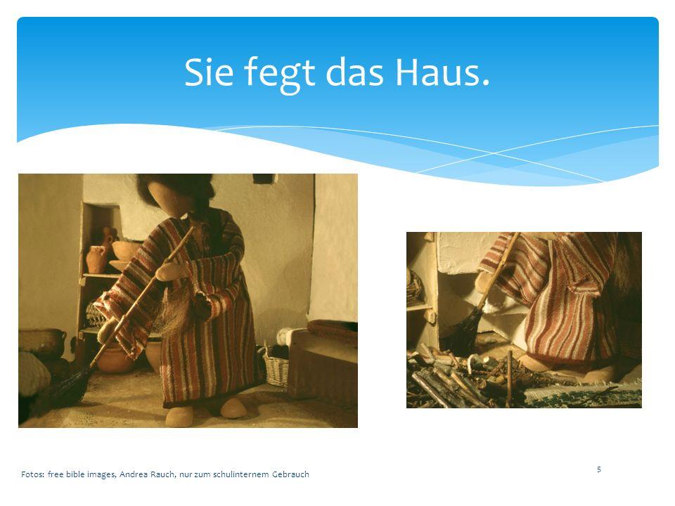 Sie fegt das Haus. Fotos: free bible images, Andrea Rauch, nur zum schulinternem Gebrauch 5
