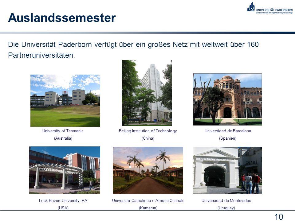 10 Auslandssemester Die Universität Paderborn verfügt über ein großes Netz mit weltweit über 160 Partneruniversitäten. University of Tasmania (Austral