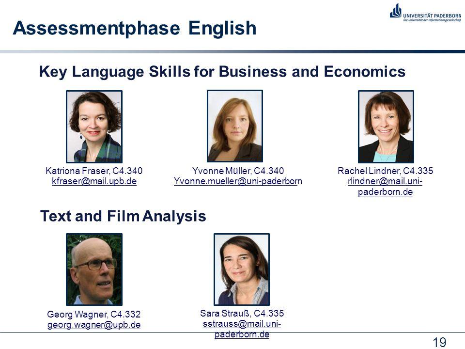 19 Assessmentphase English Rachel Lindner, C4.335 rlindner@mail.uni- paderborn.de Katriona Fraser, C4.340 kfraser@mail.upb.de Sara Strauß, C4.335 sstr