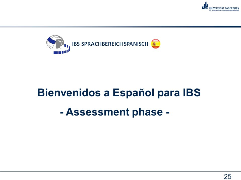 25 Bienvenidos a Español para IBS - Assessment phase - IBS SPRACHBEREICH SPANISCH