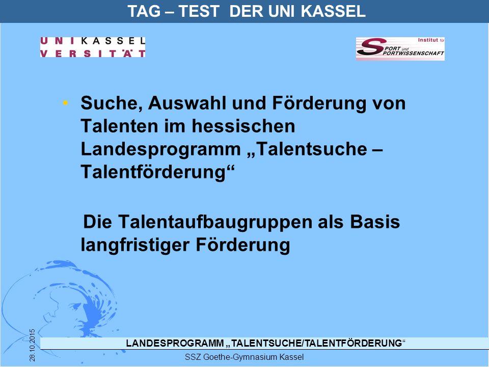 """LANDESPROGRAMM """"TALENTSUCHE/TALENTFÖRDERUNG"""" SSZ Goethe-Gymnasium Kassel 28.10.2015 Suche, Auswahl und Förderung von Talenten im hessischen Landesprog"""
