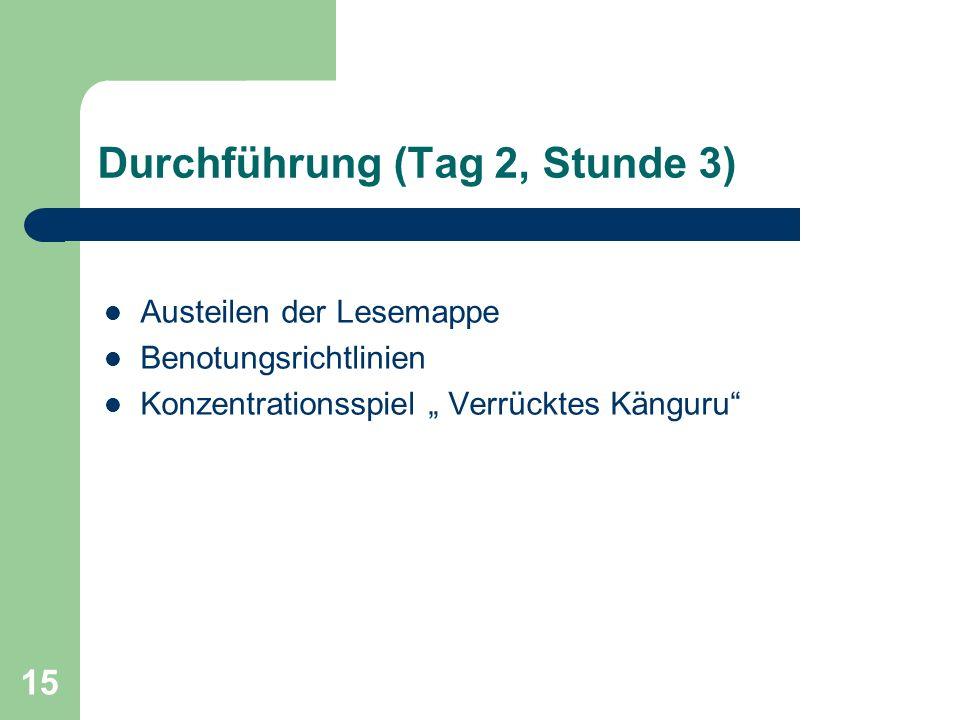 """15 Durchführung (Tag 2, Stunde 3) Austeilen der Lesemappe Benotungsrichtlinien Konzentrationsspiel """" Verrücktes Känguru"""""""