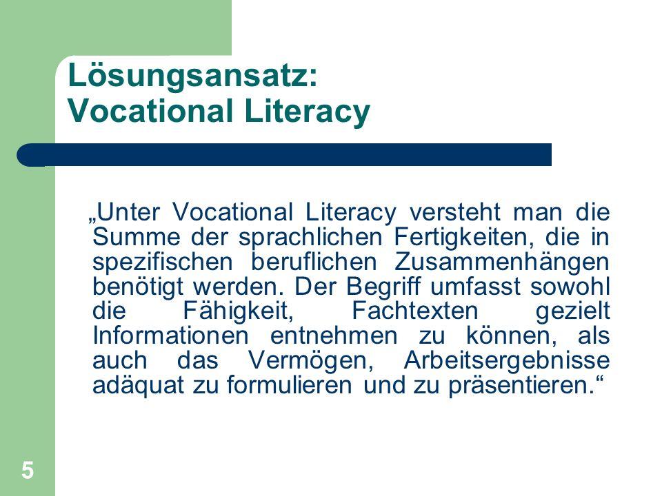 """5 Lösungsansatz: Vocational Literacy """"Unter Vocational Literacy versteht man die Summe der sprachlichen Fertigkeiten, die in spezifischen beruflichen"""