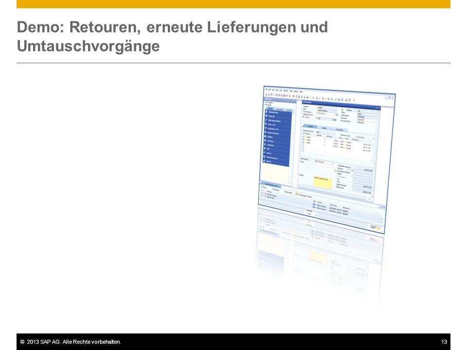 ©2013 SAP AG. Alle Rechte vorbehalten.13 Demo: Retouren, erneute Lieferungen und Umtauschvorgänge