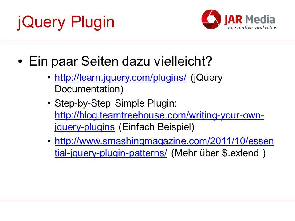 jQuery Plugin Ein paar Seiten dazu vielleicht.