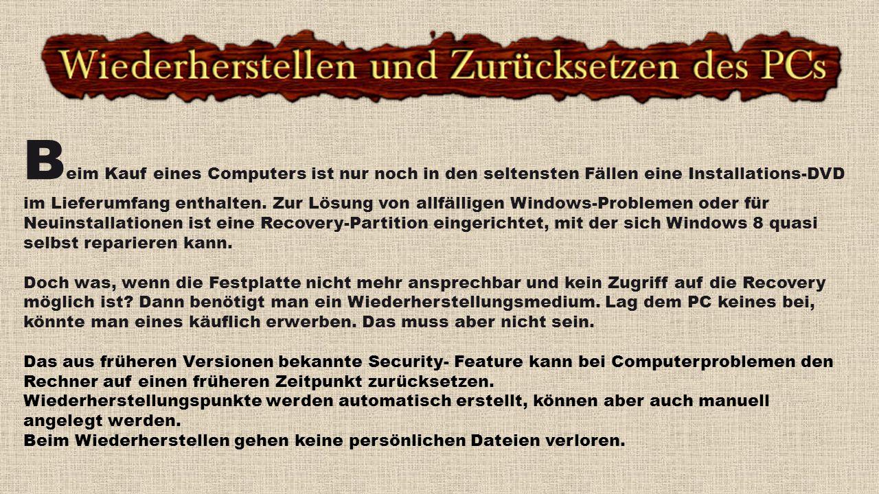 Bezieht sich auf Windows 8.1 Falls bei Ihrem PC Probleme auftreten, können Sie ihn auffrischen, zurücksetzen oder wiederherstellen.