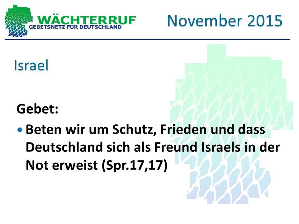 Israel Gebet: Beten wir um Schutz, Frieden und dass Deutschland sich als Freund Israels in der Not erweist (Spr.17,17) November 2015