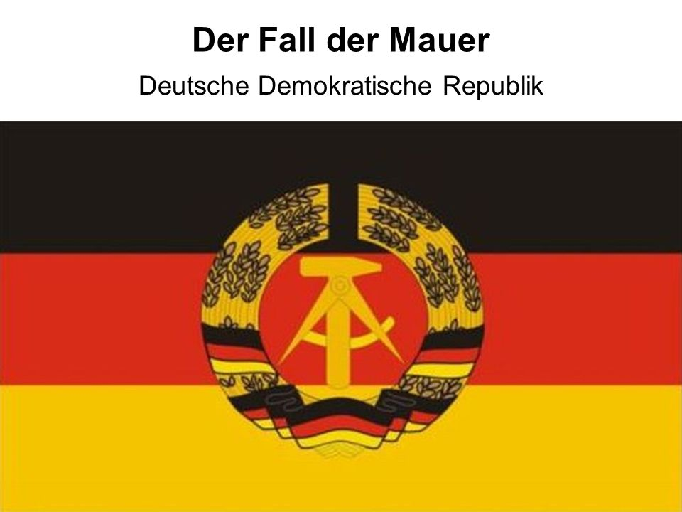 Der Fall der Mauer Deutsche Demokratische Republik