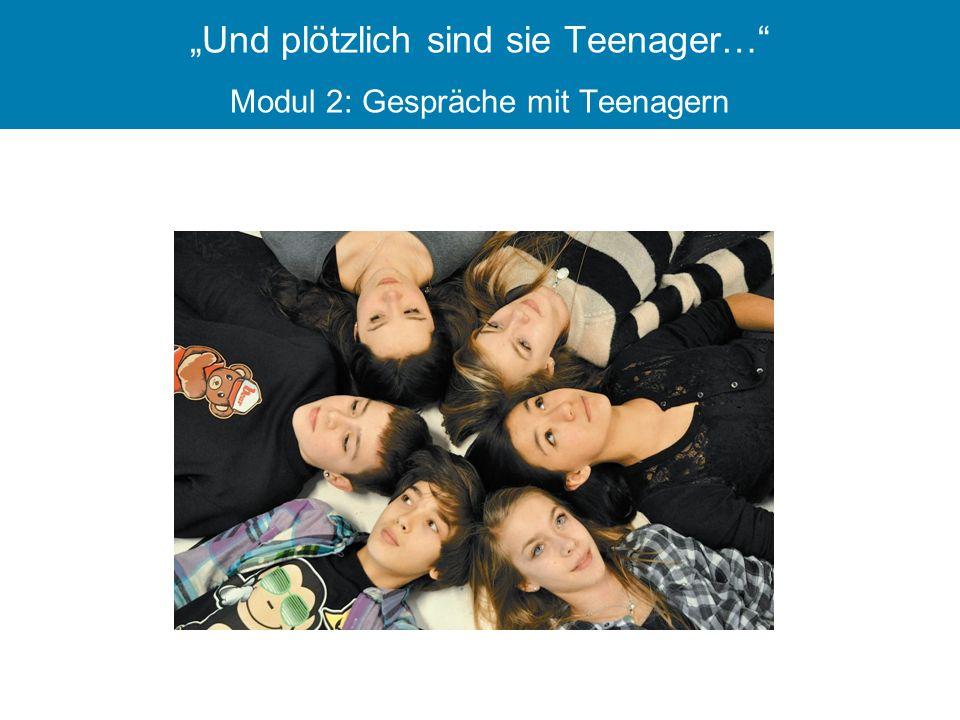 """""""Und plötzlich sind sie Teenager… Modul 2: Gespräche mit Teenagern"""