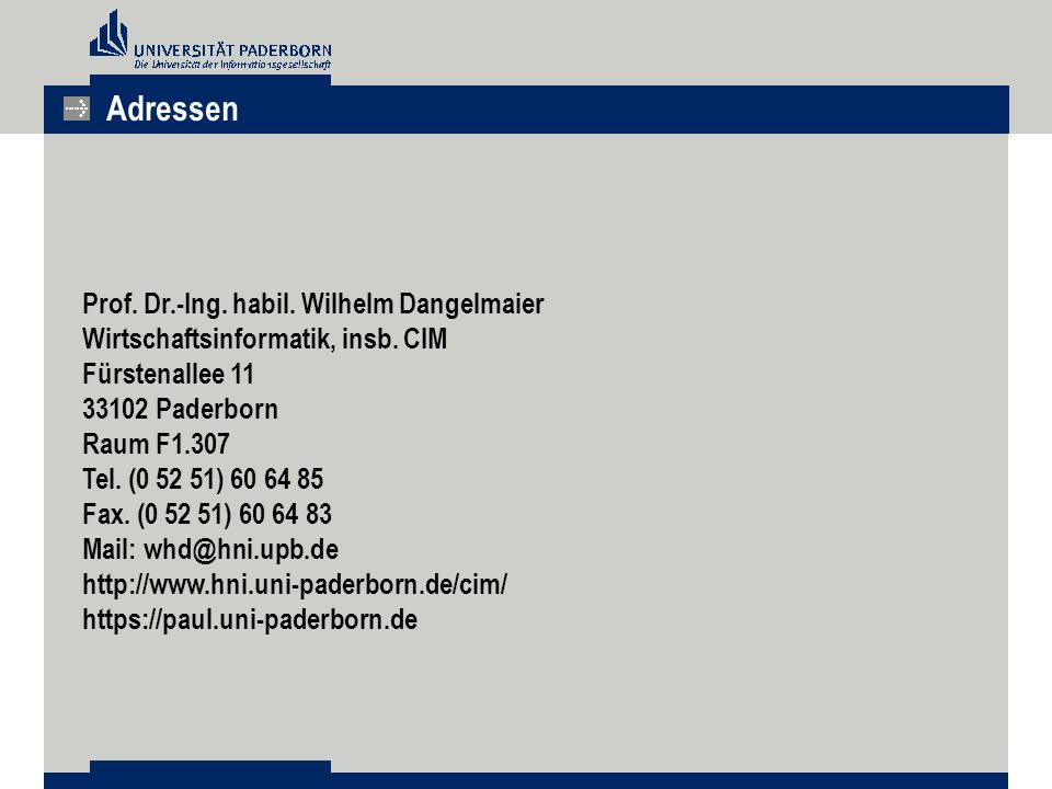 Adressen Prof.Dr.-Ing. habil. Wilhelm Dangelmaier Wirtschaftsinformatik, insb.