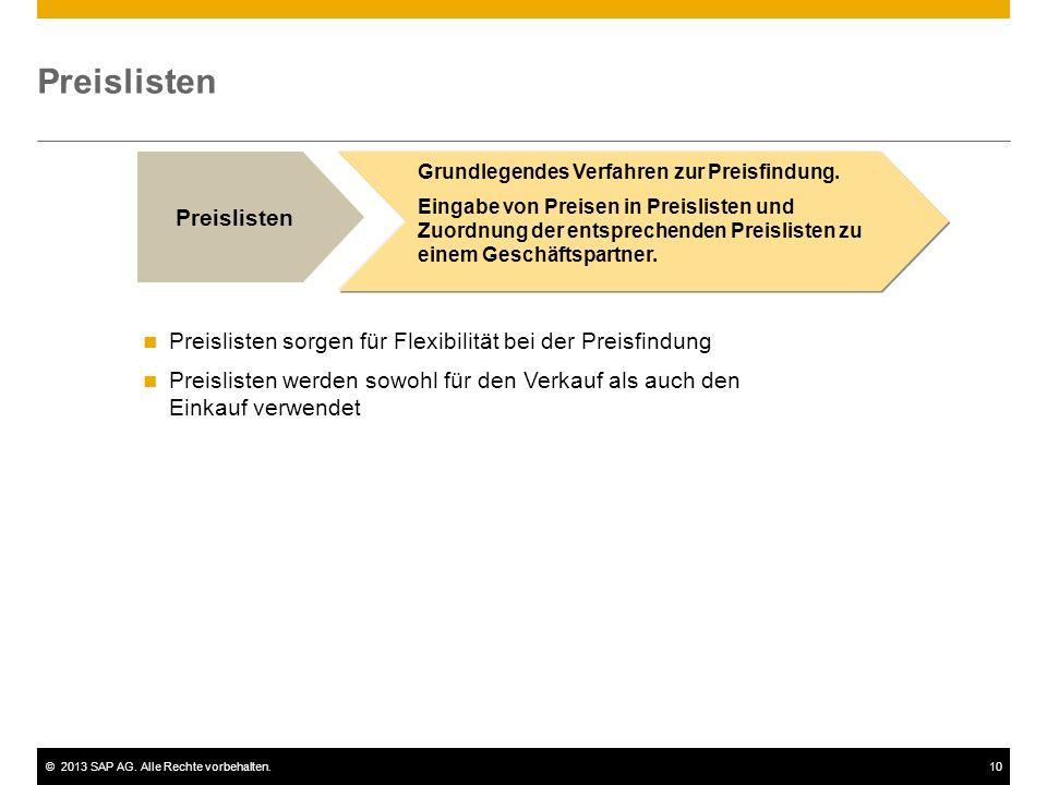 ©2013 SAP AG.Alle Rechte vorbehalten.10 Preislisten Grundlegendes Verfahren zur Preisfindung.