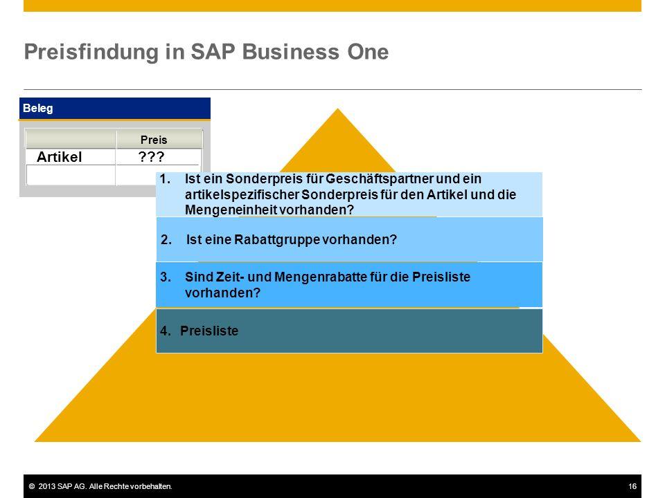©2013 SAP AG.Alle Rechte vorbehalten.16 Preisfindung in SAP Business One Beleg Artikel ??.