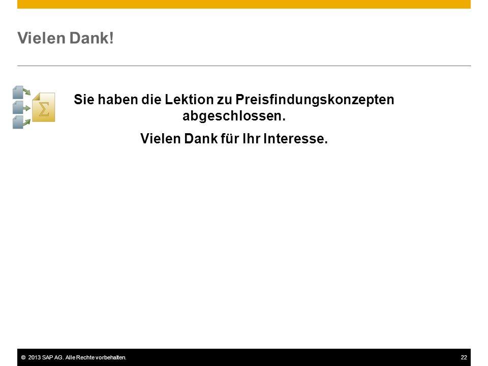 ©2013 SAP AG.Alle Rechte vorbehalten.22 Vielen Dank.