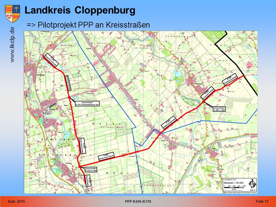 Landkreis Cloppenburg www.lkclp.de Sept. 2015PPP K296-K318Folie 17 => Pilotprojekt PPP an Kreisstraßen