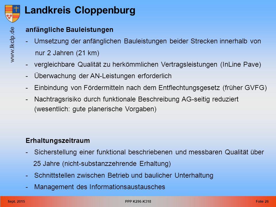 Landkreis Cloppenburg www.lkclp.de Sept. 2015PPP K296-K318Folie 26 anfängliche Bauleistungen -Umsetzung der anfänglichen Bauleistungen beider Strecken