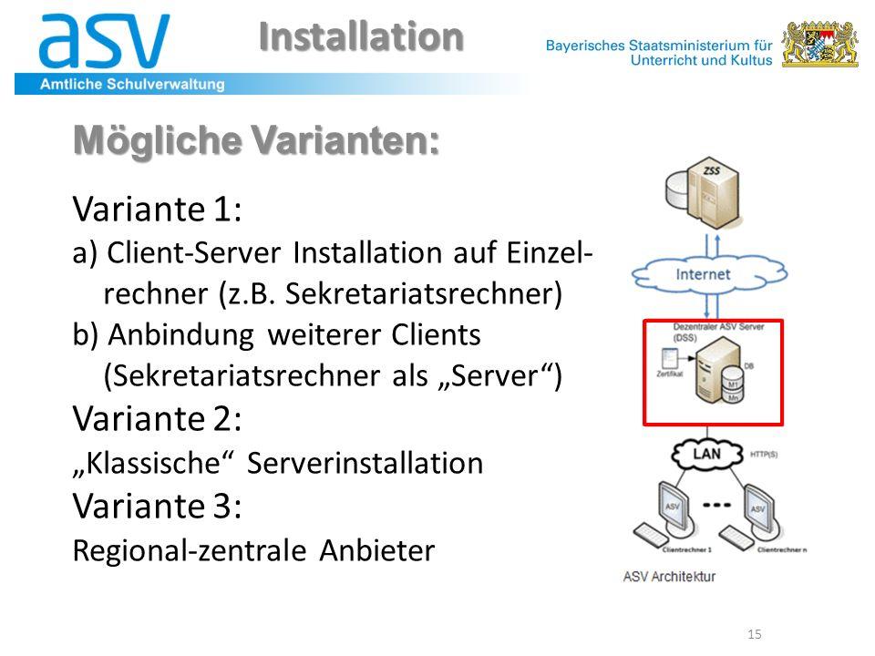 """15 Variante 1: a) Client-Server Installation auf Einzel- rechner (z.B. Sekretariatsrechner) b) Anbindung weiterer Clients (Sekretariatsrechner als """"Se"""