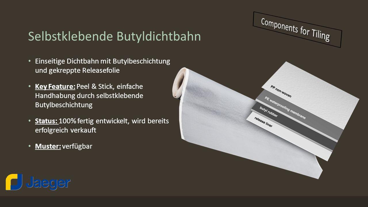 Selbstklebende Butyldichtbahn Einseitige Dichtbahn mit Butylbeschichtung und gekreppte Releasefolie Key Feature: Peel & Stick, einfache Handhabung durch selbstklebende Butylbeschichtung Status: 100% fertig entwickelt, wird bereits erfolgreich verkauft Muster: verfügbar