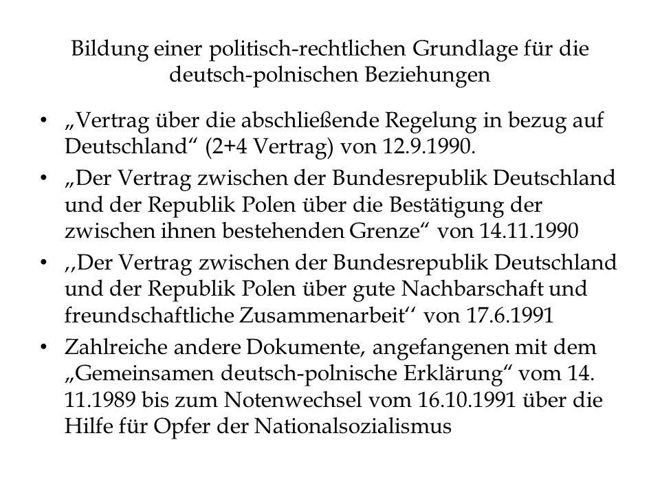 """Bildung einer politisch-rechtlichen Grundlage für die deutsch-polnischen Beziehungen """"Vertrag über die abschließende Regelung in bezug auf Deutschland (2+4 Vertrag) von 12.9.1990."""