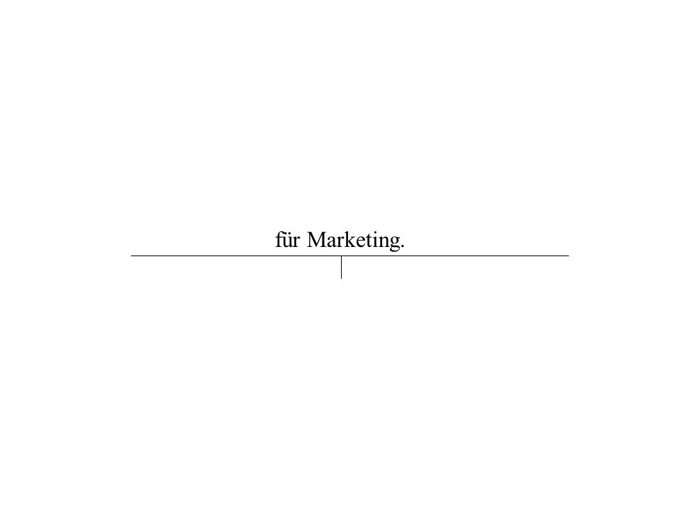 für Marketing.