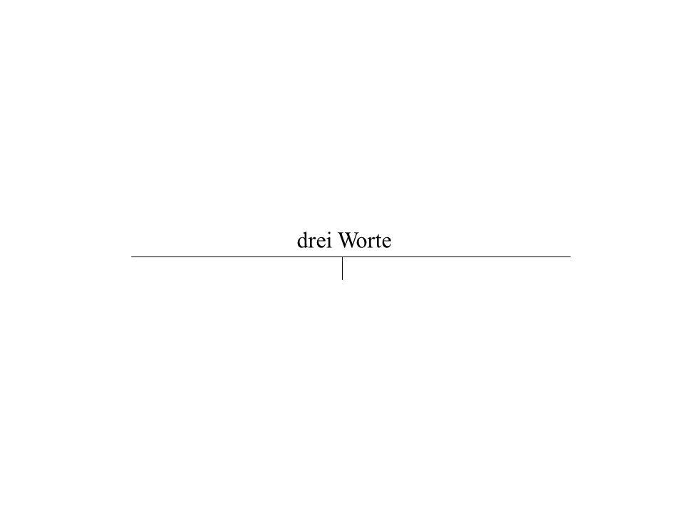 drei Worte