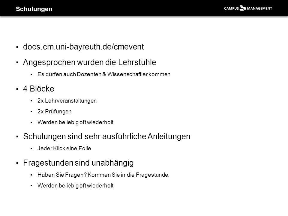 ▪docs.cm.uni-bayreuth.de/cmevent ▪Angesprochen wurden die Lehrstühle ▪Es dürfen auch Dozenten & Wissenschaftler kommen ▪4 Blöcke ▪2x Lehrveranstaltung