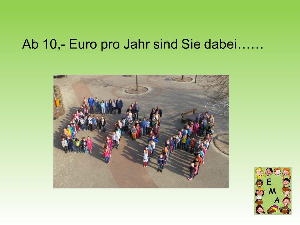 Ab 10,- Euro pro Jahr sind Sie dabei……