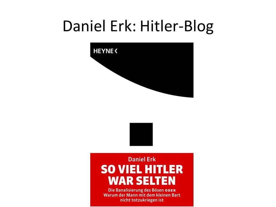 Daniel Erk: Hitler-Blog