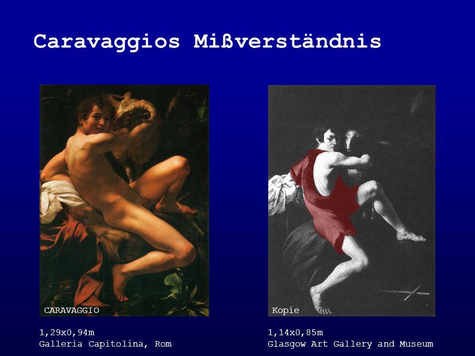 CARAVAGGIO 1,29x0,94m Galleria Capitolina, Rom Kopie (lange für Original gehalten) 1,32x0,97m Galleria Doria, Rom Mathias STOMER Zeichnung 1,72x2,10m