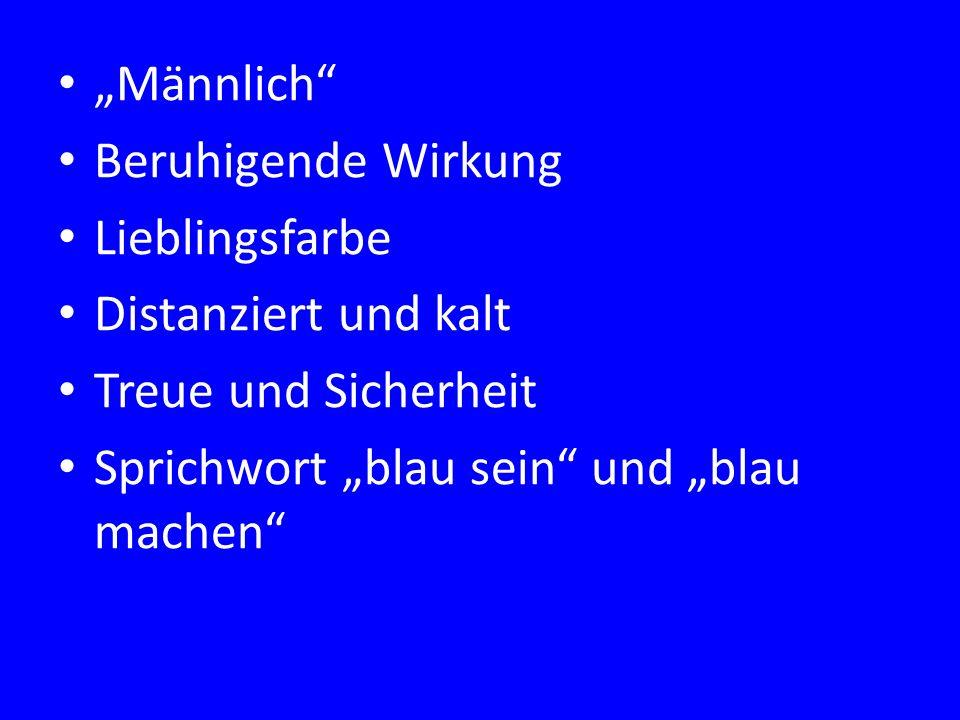 """""""Männlich Beruhigende Wirkung Lieblingsfarbe Distanziert und kalt Treue und Sicherheit Sprichwort """"blau sein und """"blau machen"""