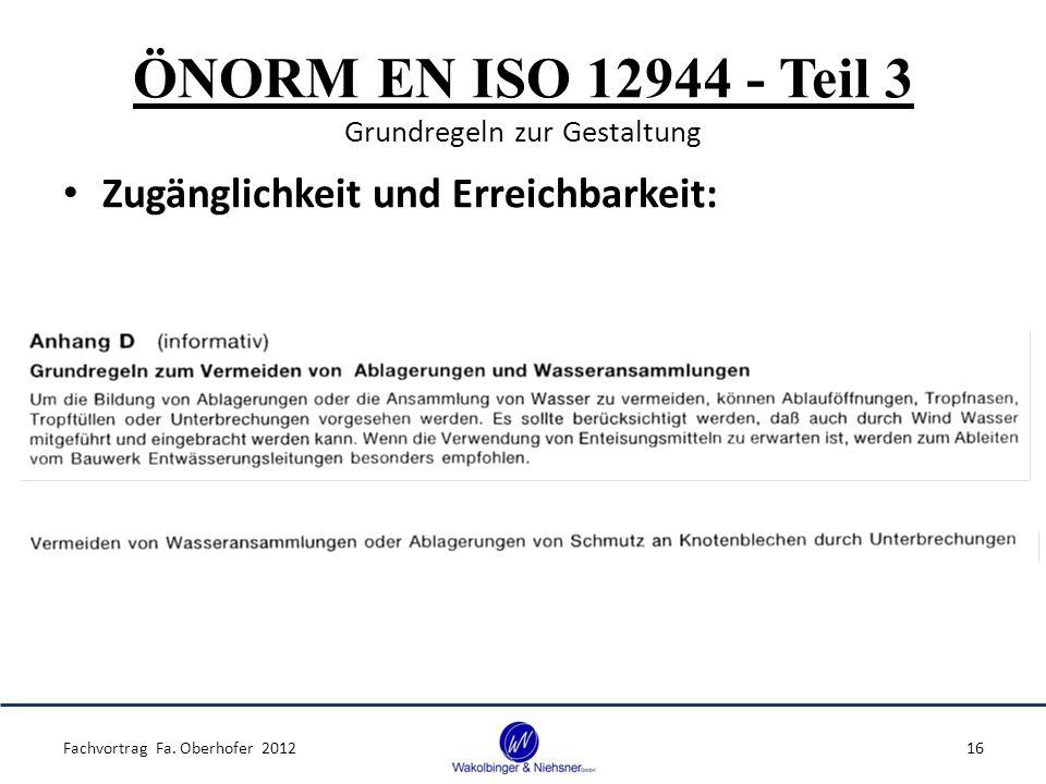 ÖNORM EN ISO 12944 - Teil 3 Grundregeln zur Gestaltung Zugänglichkeit und Erreichbarkeit: Fachvortrag Fa. Oberhofer 201216