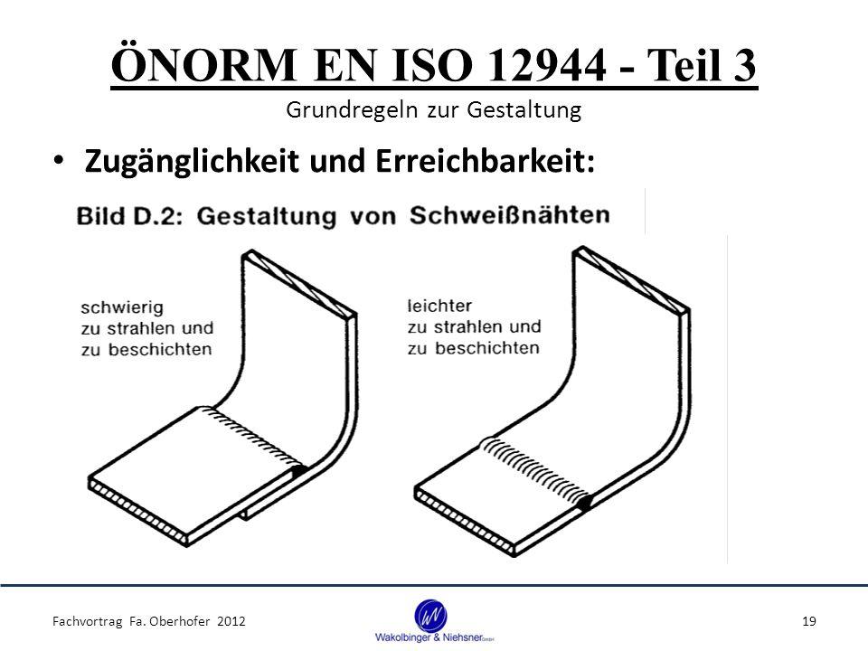 ÖNORM EN ISO 12944 - Teil 3 Grundregeln zur Gestaltung Zugänglichkeit und Erreichbarkeit: Fachvortrag Fa.