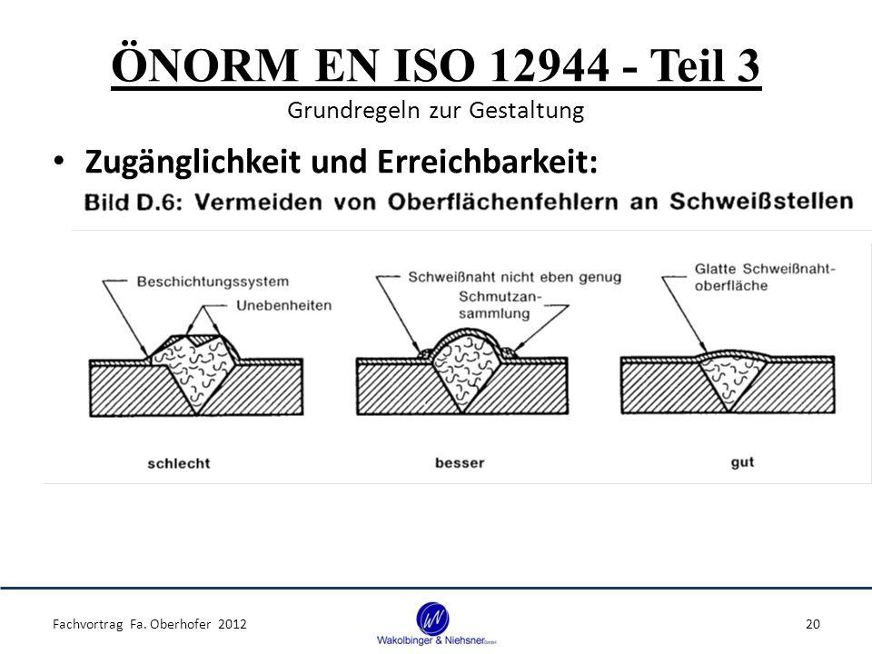ÖNORM EN ISO 12944 - Teil 3 Grundregeln zur Gestaltung Zugänglichkeit und Erreichbarkeit: Fachvortrag Fa. Oberhofer 201220