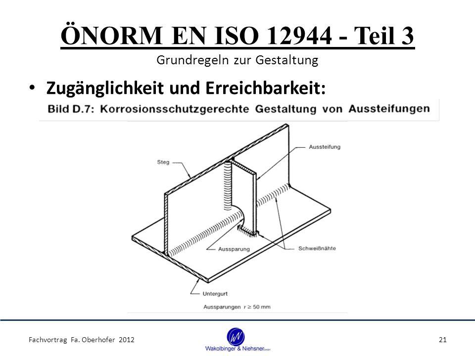 ÖNORM EN ISO 12944 - Teil 3 Grundregeln zur Gestaltung Zugänglichkeit und Erreichbarkeit: Fachvortrag Fa. Oberhofer 201221