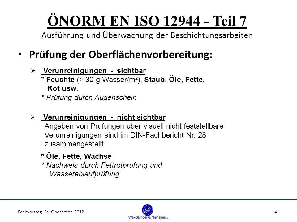 ÖNORM EN ISO 12944 - Teil 7 Ausführung und Überwachung der Beschichtungsarbeiten Prüfung der Oberflächenvorbereitung: Fachvortrag Fa. Oberhofer 201241