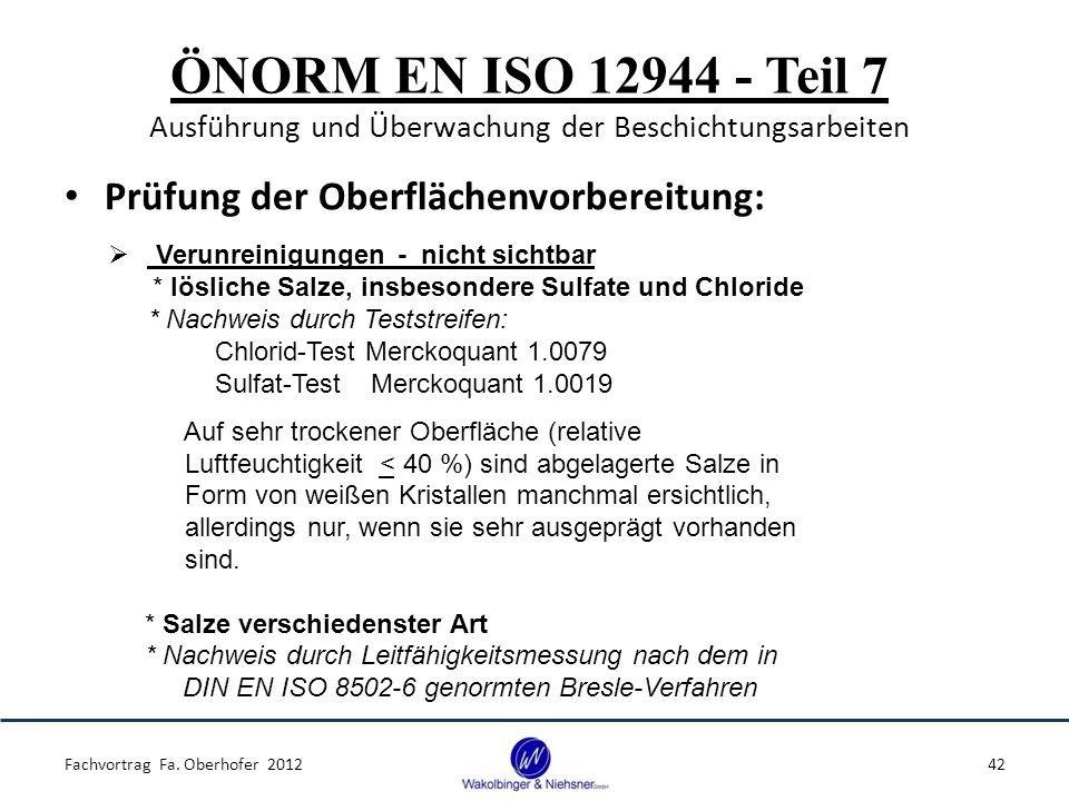 ÖNORM EN ISO 12944 - Teil 7 Ausführung und Überwachung der Beschichtungsarbeiten Prüfung der Oberflächenvorbereitung: Fachvortrag Fa. Oberhofer 201242