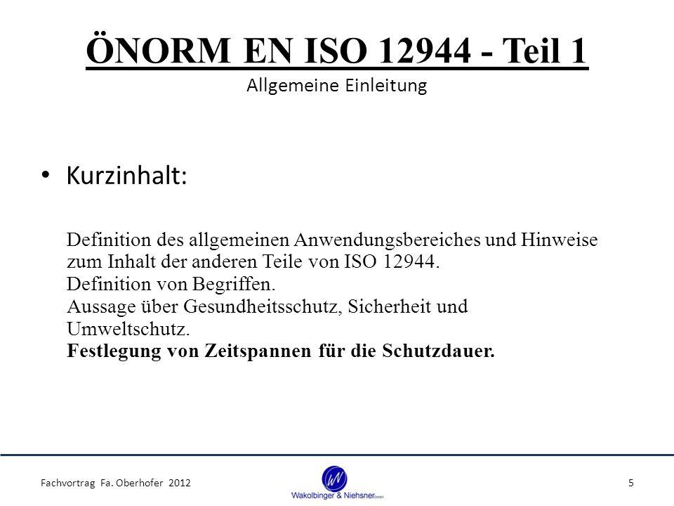 ÖNORM EN ISO 12944 - Teil 1 Allgemeine Einleitung Festlegung von Zeitspannen für die Schutzdauer: Nach dieser Norm werden bezüglich der Schutzdauer 3 Zeitspannen unterschieden: Fachvortrag Fa.