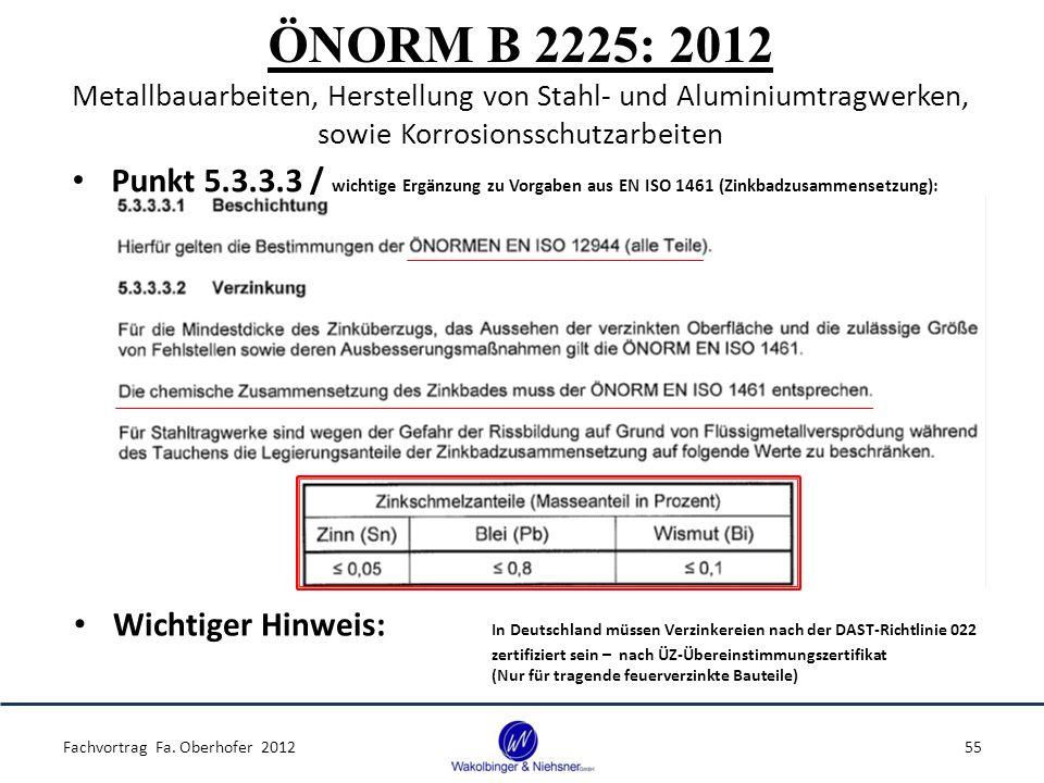 ÖNORM B 2225: 2012 Metallbauarbeiten, Herstellung von Stahl- und Aluminiumtragwerken, sowie Korrosionsschutzarbeiten Punkt 5.3.3.3 / wichtige Ergänzun