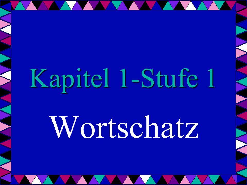 Kapitel 1-Stufe 1 Wortschatz